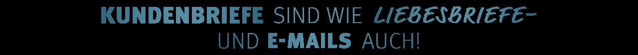 Kundenbriefe sind wie Liebesbriefe – und E-Mails auch!